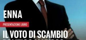 """Enna: martedì presentazione del libro """"Il voto di scambio politico-mafioso"""""""